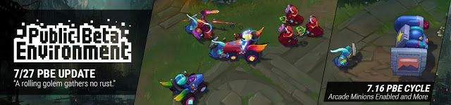 nice 7/27 PBE Update: Arcade Minions Enabled & more