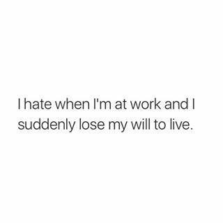 I just hate it when that happens at work ✯