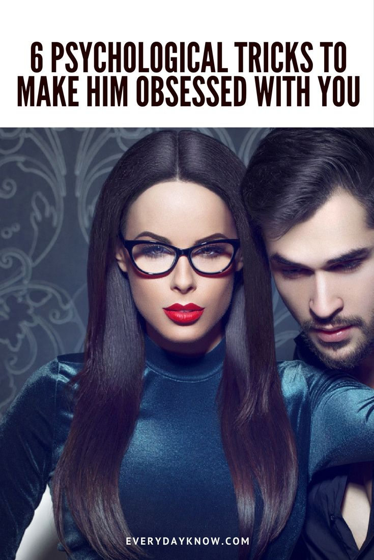 6 Psychological Tricks To Make Him Obsessed With You