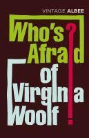 Who's afraid of Virginia Woolf? / Edward Albee.....