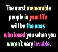 hope i wasn't too unlovable too often!