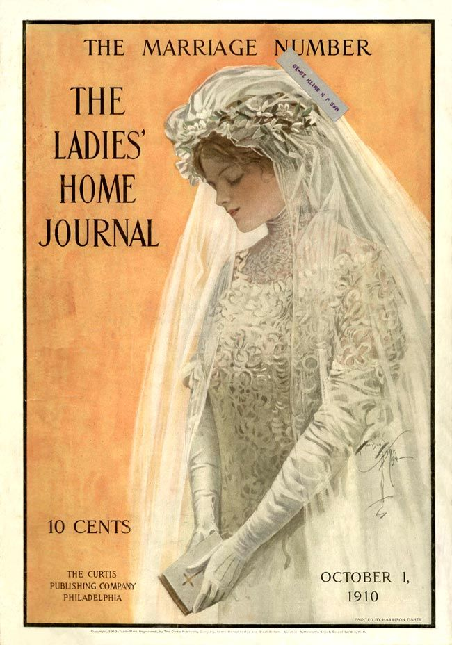 The Ladies Home Journal 1910 vintage wedding magazine cover. also look how much it is : 10 cents! those were the days..when wedding dresses were modest, and marriage was still sacred.