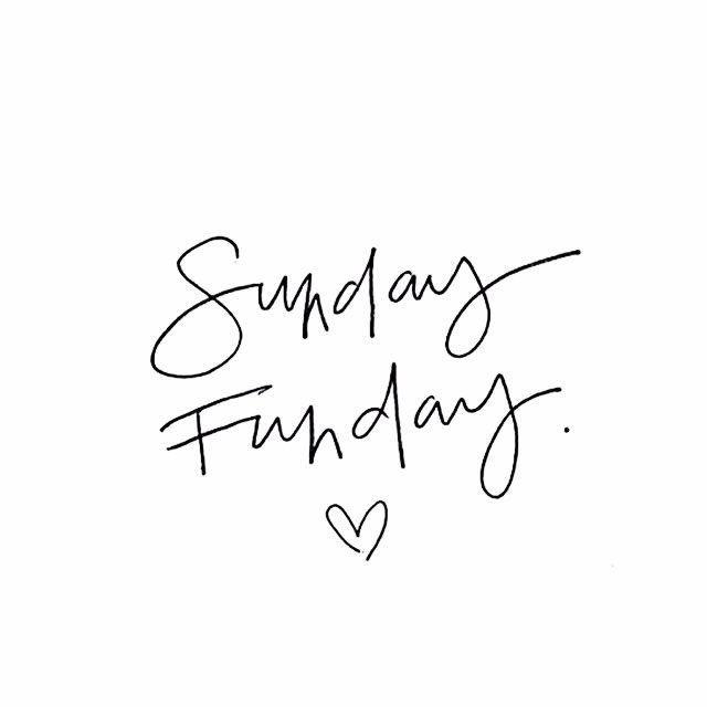 HAPPY SUNDAY FUNDAY!