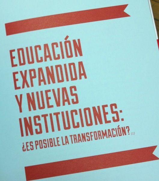 Como parte de el libro Eduación expandida que he editado con Zemos98 (post sobre el libro y la presentación) escribí un capítulo donde trataba de analizar la posibilidad de que las actuales instituciones educativas se transformen desde el modelo educativo...
