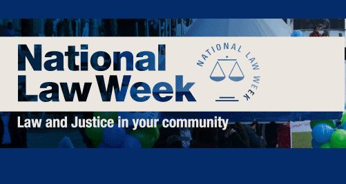 Law Week 2013.  Law Week is a national week of awareness of law and justice issues in your community.