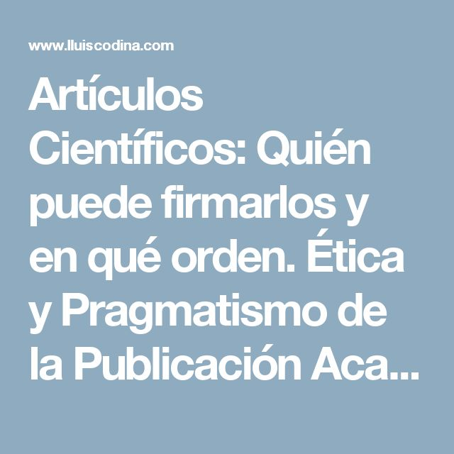 Artículos Científicos: Quién puede firmarlos y en qué orden. Ética y Pragmatismo de la Publicación Académica