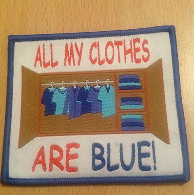 Made me think if a Guiding friend who I miss dearly.  She was very proud that all her clothes were blue.