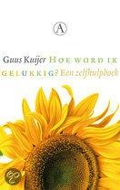 Hoe word ik gelukkig Guus Kuijer