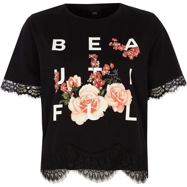 River Island Petite black 'beautiful' lace trim T-shirt ($48) ❤ liked on Polyvore featuring tops, t-shirts, black, print t-shirts / tanks, t shirts / tanks, women, short sleeve t shirt, floral t shirt, crew t shirts and floral tops