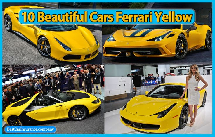 10 Beautiful Cars Ferrari Yellow, Best Car Insurance Company, Best Car Insurance Quotes, Best Auto Insurance, Best Cheap Car Insurance, Get Best Car Insuran