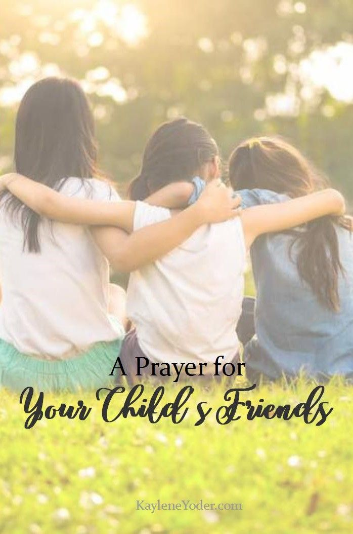 This prayer lifts your child's friends to the Lord as well as petitions the Lord's heart for godly friends to be placed in your child's life