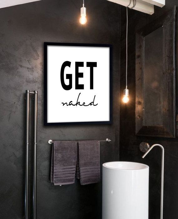 Get Naked Poster PRINTABLE FILE   Bathroom Art Typography Poster Wall  Poster Quote Poster Dorm Room Poster Ink Art Quote Calligraphy USD) By  Dantell Part 31
