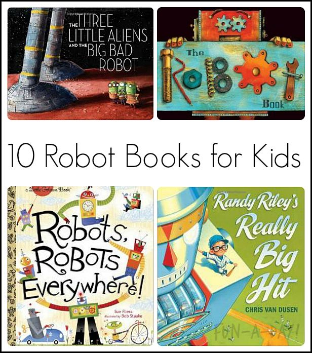 10 robot books for kids to enjoy with a robot theme