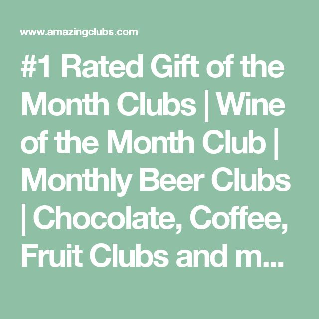 #1 Rated Gift of the Month Clubs | Wine of the Month Club | Monthly Beer Clubs | Chocolate, Coffee, Fruit Clubs and more.
