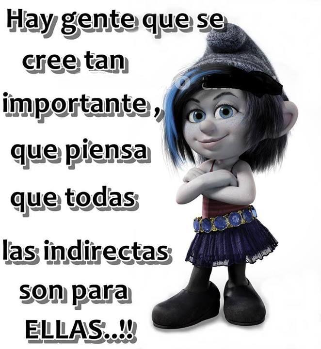 Image result for frases/para/gente/que/manda/indirectas
