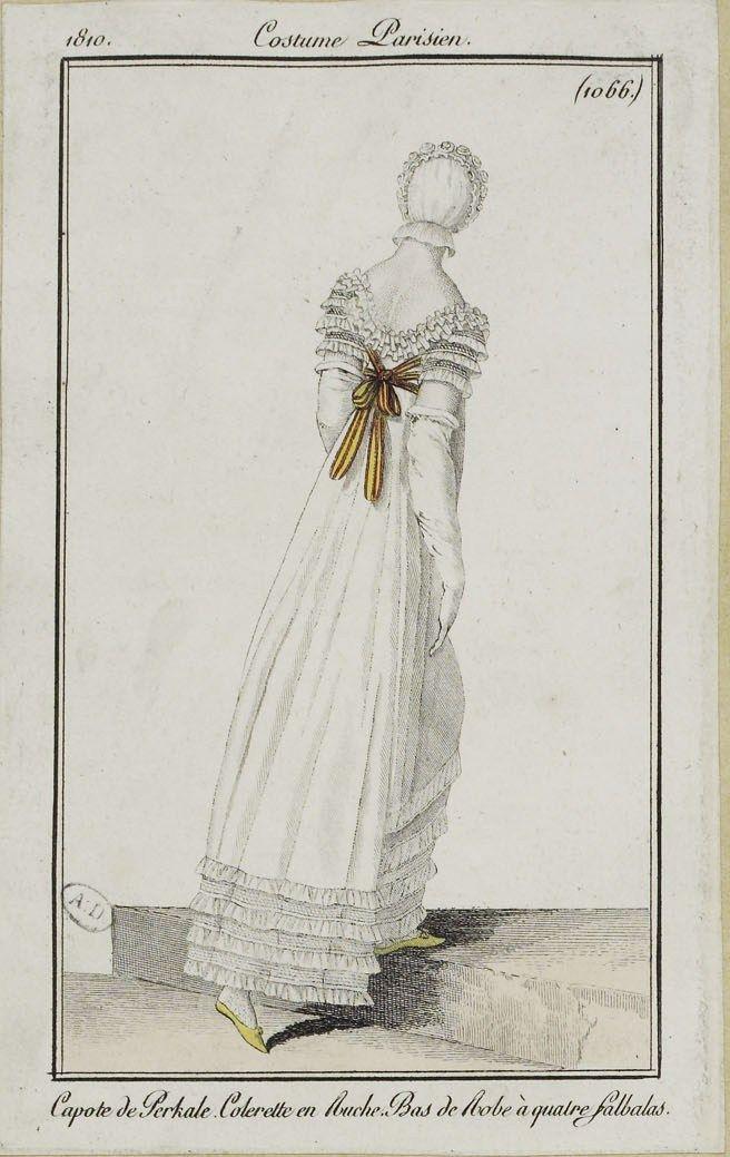 """Costume Parisien (1066), 1810. """"Capote de Perkale. Colerette en Ruche. Bas de Robe à quatre falbalas"""""""