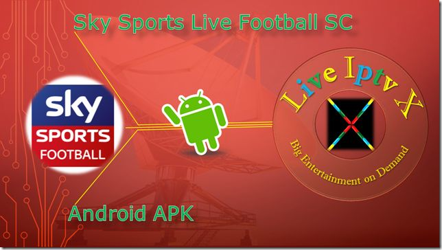 Watch TV Stream Online - Sky Sports Live Football SC APK For Android Device   Free Streaming Live TV Channels [ Iptv APK] : Sky Sports Live Football SC APK - Movie Live TV APK - In this apk you can Watch Live TV Channels  Movies Country Wise and also Sport Totally Free On Android Devices.  Sky Sports Live Football SC Apk  Download Sky Sports Live Football SC Apk  Android Apk Android Sports Apk