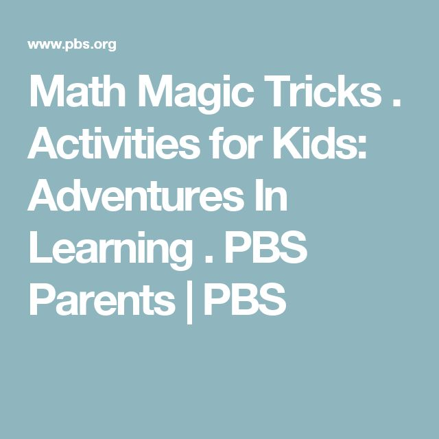 Math Magic Tricks . Activities for Kids: Adventures In Learning . PBS Parents | PBS