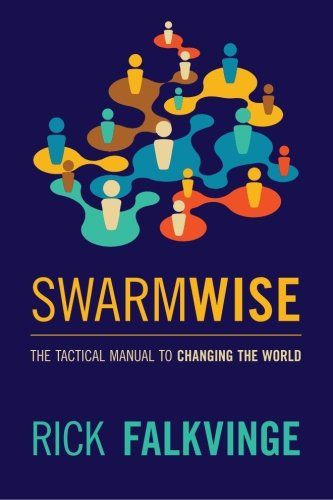 Swarmwise: The Tactical Manual to Changing the World: Amazon.es: Rick Falkvinge:
