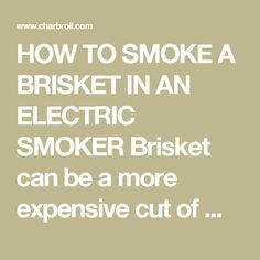 HOW TO SMOKE A BRISKET IN AN ELECTRIC SMOKER Brisket can be a more expensive cut of meat, making it a scary to smoke for the first time, but you can smoke a brisket in an electric smoker to make the process easier without compromising the great taste of a smoked brisket. How to Smoke a Brisket in an Electric Smoker: Step 1: Choosing the Brisket Search for a brisket that bends easily and that has a think layer of fat. The key to a good smoked brisket is buying a good piece of meat. You wan...