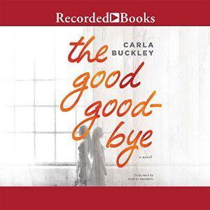 The Good Goodbye Audiobook