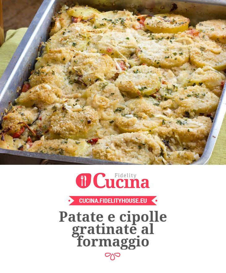 Patate e cipolle gratinate al formaggio