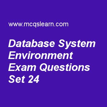 Practice test on database system environment, DBMS quiz 24 online. Practice database management system exam's questions and answers to learn database system environment test with answers. Practice online quiz to test knowledge on database system environment, hashing techniques, relational model concepts, functional dependencies, database approach characteristics worksheets. Free database system environment test has multiple choice questions as types of database system utilities are…