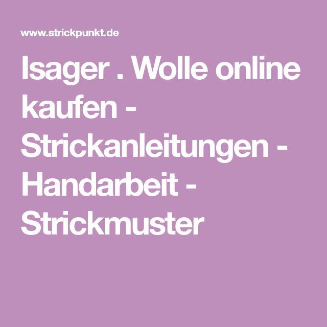 Isager . Wolle online kaufen - Strickanleitungen - Handarbeit - Strickmuster