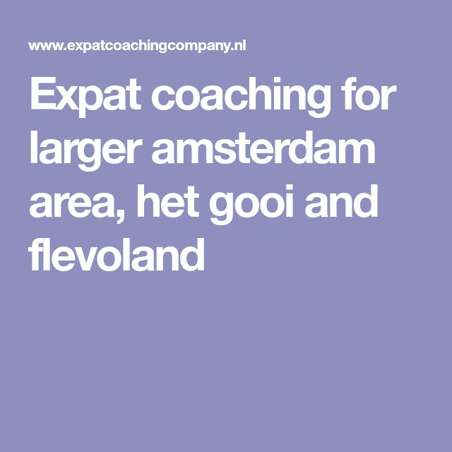 Expat coaching for larger amsterdam area, het gooi and flevoland