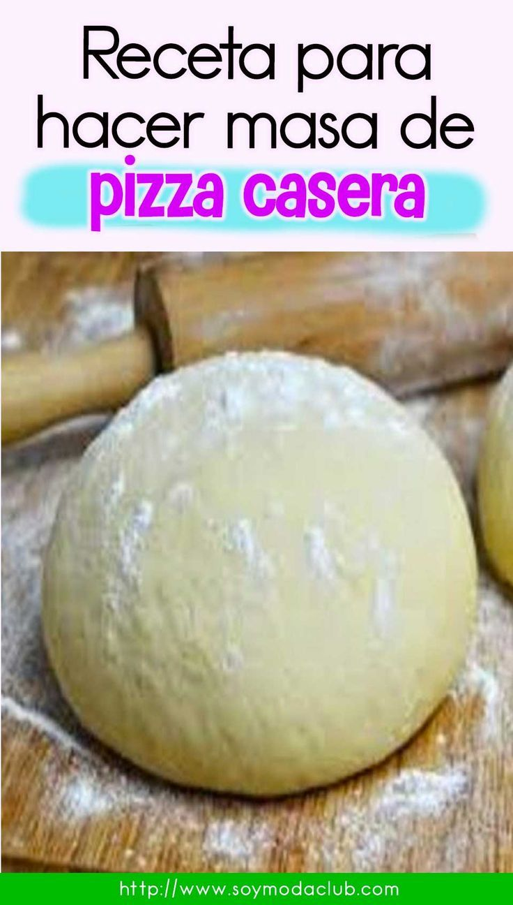 Receta Para Hacer Masa De Pizza Casera Casera De Hacer Masa Para Pizza Receta Food Shortcrust Pastry Pizza Bread
