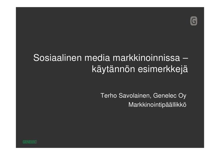 terho-savolainen-genelec-oy-sosiaalinen-media-verkkomarkkinoinnissa-kokemuksia by K2KUO via Slideshare: syitä oman yhteisön perustamiseen: brändiuskollisuuden kasvattaminen, uusi markkinointikanava, käyttäjien toisilleen antama tekninen tuki ja yhteisöstä nousevat uudet tuoteideat.