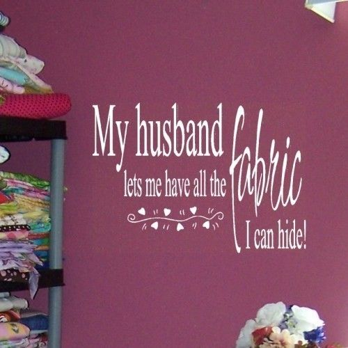 Hide Your Fabric - Sewing / Quilting vinyl wall decal lettering quote. $14.00, via Etsy.