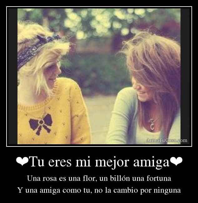 Tu eres mi mejor amiga❤