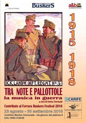 Ferrara Tra note e pallottole. La musica in guerra 1915-18