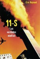 11-S : Las verdades ocultas / Eric Raynaud ; traducción de Alhelí Quintanilla Denise