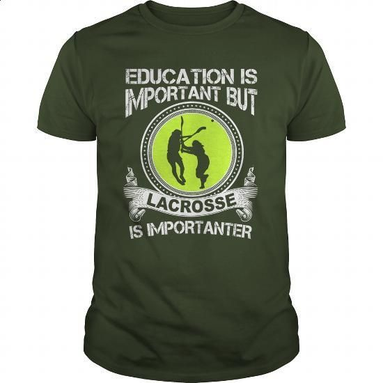 EDUCATION IS IMPORTANT BUT LACROSSE IS IMPORTANTER. - #sweats #men t shirts. I WANT THIS => https://www.sunfrog.com/Sports/EDUCATION-IS-IMPORTANT-BUT-LACROSSE-IS-IMPORTANTER-Forest-Guys.html?60505
