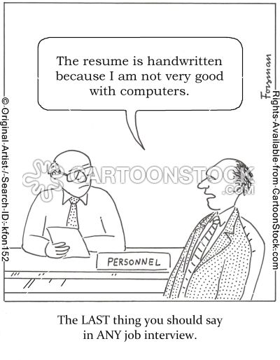 cartoonstock the resume is handwritten because i am not very good with computers the last thing you should say in any job interview - What To Say In An Interview What Not To Say In An Interview