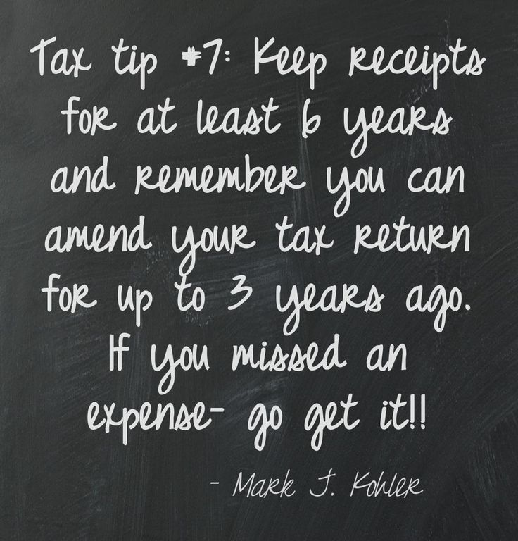 Tax tip #7: Keep all your receipts, and taxes up to 3 years ago can be amended.