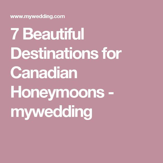 7 Beautiful Destinations for Canadian Honeymoons - mywedding