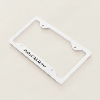 Retired Cab Driver License Plate Frame  $19.98  by BootsPlace  - cyo customize personalize unique diy