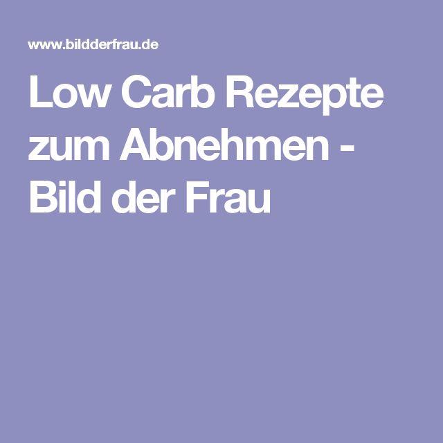 Low Carb Rezepte zum Abnehmen - Bild der Frau