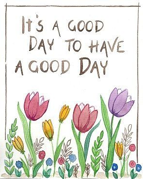 It's a good day to have a good day Watercolor by bluepeppertime
