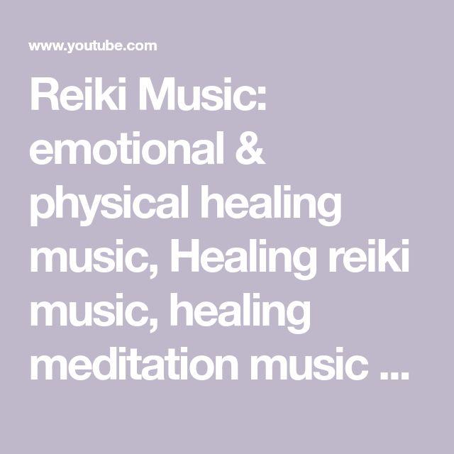 Reiki Music: emotional & physical healing music, Healing reiki music, healing meditation music 33011 - YouTube