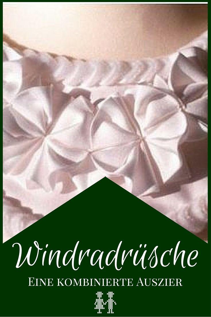 Eine Windradrüsche ist, wie die Herzrüsche oder die Froschgoscherl, eine handgefertigte Borte an Trachtenkleidern. So sieht sie aus!