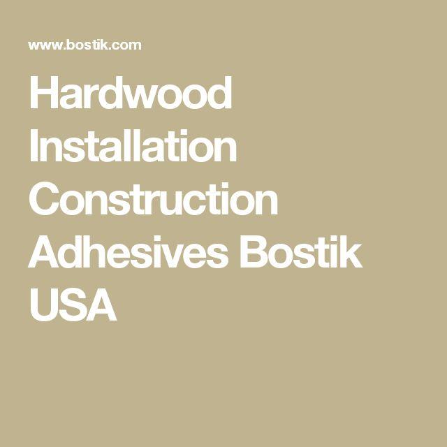 Hardwood Installation Construction Adhesives Bostik USA