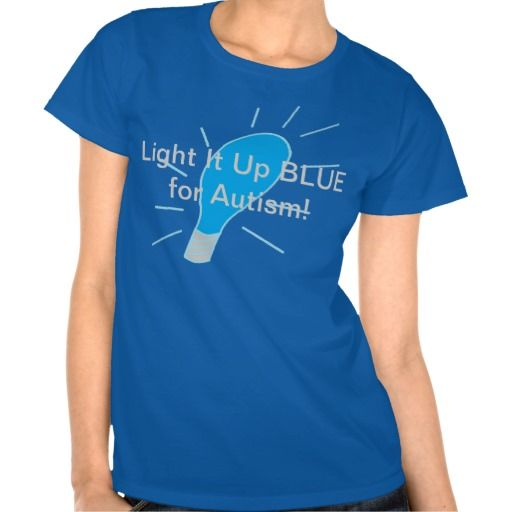 Light It Up BLUE for Autism! T Shirts