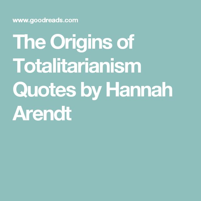 The Origins of Totalitarianism Quotes by Hannah Arendt