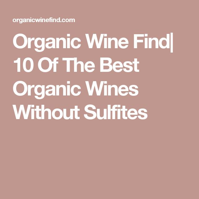 Organic Wine Find| 10 Of The Best Organic Wines Without Sulfites