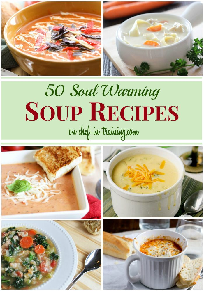 50 Delicious Soup Recipes at chef-in-training.com ...This list has you set this cold season! So many tasty recipes to choose from!