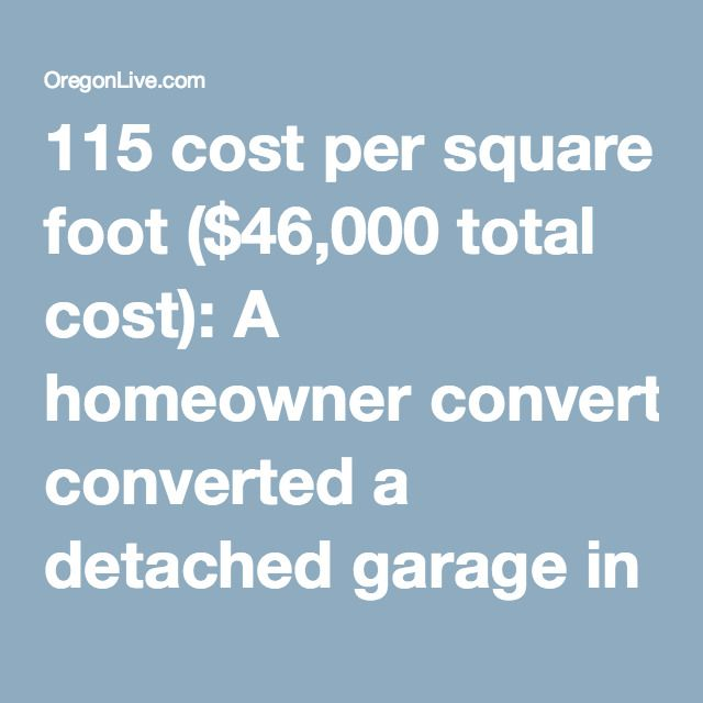 1000 ideas about garage conversion cost on pinterest Garage square foot cost